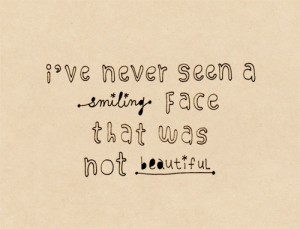 A smiling face is a beautiful face